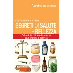 Libro Segreti di salute e bellezza di Linda E. Sacchetti