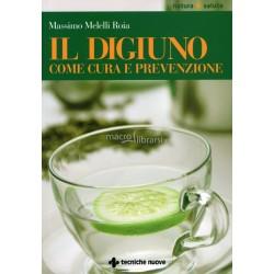 Libro Il digiuno come cura e prevenzione di Massimo Melelli Roia