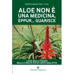 Libro Aloe non è una medicina eppur guarisce Padre R. Zago