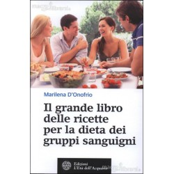 Il grande libro delle ricette per la dieta dei gruppi sanguigni di Marilena D'Onofrio