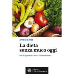 Libro La dieta senza muco oggi di Arnold Ehret